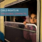 Child Rights in the Global Compacts: Recommendations for protecting, promoting and implementing the human rights of children on the move in the proposed Global Compacts – four-page synthesis
